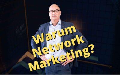 Warum Network Marketing?